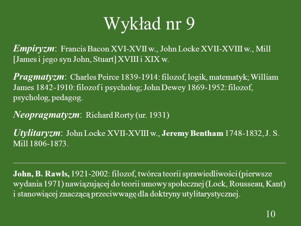 Wykład nr 9Empiryzm: Francis Bacon XVI-XVII w., John Locke XVII-XVIII w., Mill [James i jego syn John, Stuart] XVIII i XIX w.